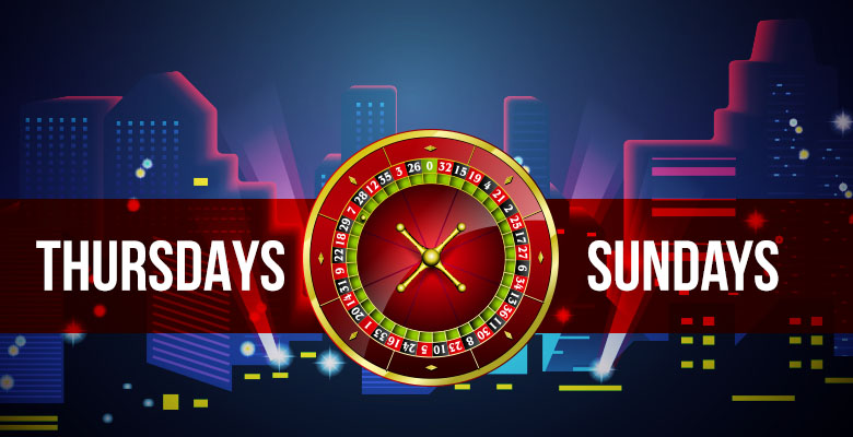 Thursdays and Sundays Spin Roulette